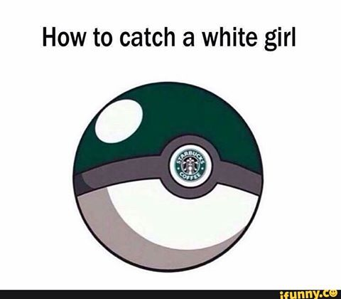 How to catch a white girl - Starbucks Coffee Ball